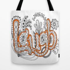 Laugh... it is good for you and for the rest of us! Tote Bag by Vermont Greetings - $22.00