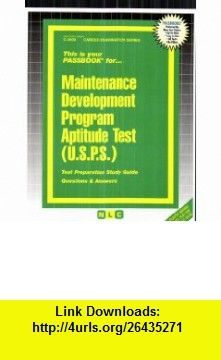 Maintenance Development Program Aptitude Test (USPS) (9780837336091) Jack Rudman , ISBN-10: 0837336090  , ISBN-13: 978-0837336091 ,  , tutorials , pdf , ebook , torrent , downloads , rapidshare , filesonic , hotfile , megaupload , fileserve