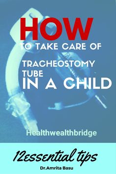 Tracheostomy tube care in children needs to be learnt under medical supervision.Get this handy guide and learn how home care is possible http://healthwealthbridge.com/tracheostomy-care-children/