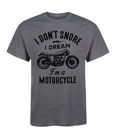 Look what I found on #zulily! Charcoal 'I Don't Snore ' Tee - Men's Regular #zulilyfinds