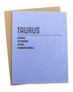 Sound like a Taurus you know? ;-P