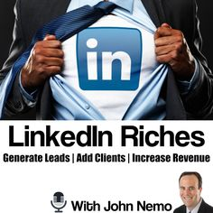 LinkedIn Riches With John Nemo - Podcast