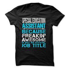 Love being -- SPECIAL-EDUCATION-ASSISTANT T Shirt, Hoodie, Sweatshirt