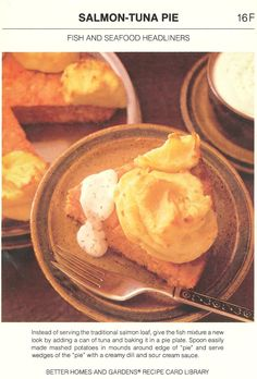 Pie should not be made of canned fish, with mashed potato topping.  And that white sauce looks gross.