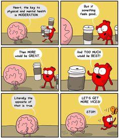 #HeartandBrain #Vices #Moderation
