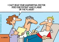 I can't read your hand writing Doctor. Does our patient have plaque or the plague?  #Dentist #Dental Jokes #Hygienist #Dentaltown #Quotes #Orthodontist