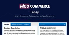 Tabsy | WooCommerce Smart Responsive Tabs Add-on . Tabsy is a free smart responsive wordpress tabs plugin that is designed to fit on every container width