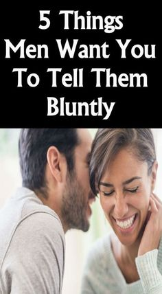 5 Things Men Want You To Tell Them Bluntly - Health & Relationship New Relationship Advice, Serious Relationship, Marriage Advice, Dating Advice, Healthy Relationships, Healthy Marriage, Personal Relationship, Health Facts, Health And Nutrition