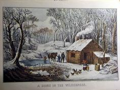 A Home in the Wilderness: Currier & Ives lithograph depicting a winter scene of a family and log cabin on the American frontier.