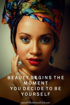 Beauty begins the moment you decide to be yourself. Truth!  Tim Gunn's right: Make clothes work for women of all sizes.