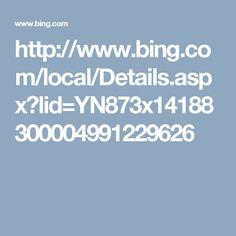 http://www.bing.com/local/Details.aspx?lid=YN873x14188300004991229626