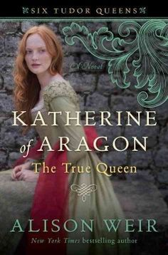 Katherine of Aragon, the true queen : a novel / Alison Weir. Spanish princess Katherine of Aragon, after being widowed from the future King of England, marries his brother and shares a happy marriage that is overshadowed by her failure to bear a healthy son and the king's growing obsession with another woman.