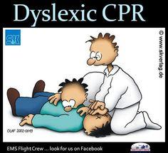 Dyslexic CPR Lol