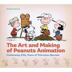 The Art and Making of Peanuts Animation,978-1-4521-1091-2