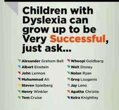 Children with Dyslexia can grow up to be Very Successful, Just Ask…