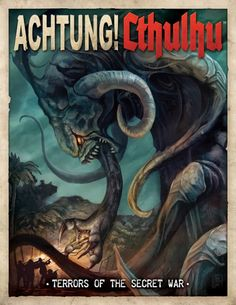Achtung Cthulhu! Terrors of the Secret War ~ Modiphius Entertainment (2014)Contains rules for both Call of Cthulhu and Savage Worlds.