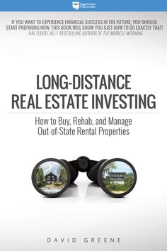 Buy Long-Distance Real Estate Investing: How to Buy, Rehab, and Manage Out-of-State Rental Properties by David M Greene and Read this Book on Kobo's Free Apps. Discover Kobo's Vast Collection of Ebooks and Audiobooks Today - Over 4 Million Titles! Real Estate Investing Books, Real Estate Book, Robert Kiyosaki, Real Estate Investor, Real Estate Marketing, Rental Property, Investment Property, Investment Tips, Miracle Morning