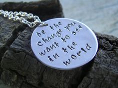 Be the Change You Want To See In the World.   Hand Stamped by Kottage Kreations on Etsy
