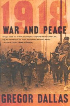 In 1918, renowned historian Gregor Dallas traces the transition from war to peace across Europe.