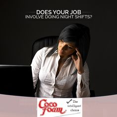 Sleep related problems can originate from working at odd hours. Talk to our sleep experts here - www.cocofoam.in