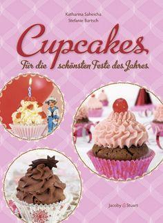 """""""Cupcakes: Für die schönsten Feste des Jahres"""" #Kochbuch #KatharinaSaheicha #Backen #Cupcakes Ab und an veröffentliche ich ein Rezept daraus in meinem Blog http://www.cupcakes-cupcakes.de/blogtext.html – also schaut vorbei"""