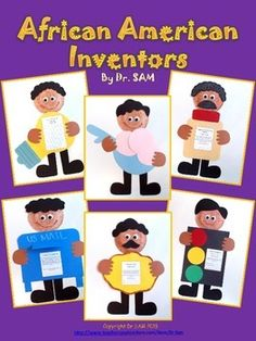 Cute and easy crafts for Black History Month. Six African American inventors: George Carver, George Crum, Lewis Latimer, Garrett Morgan, Philip Downing, and Alfred Cralle.