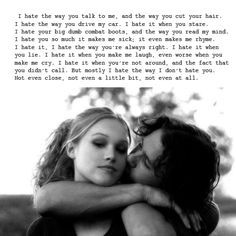 A Love Hate Relationship - Inspirational Quotes - Movies The Words, Tv Quotes, Life Quotes, Qoutes, Crush Quotes, Quotations, Favorite Movie Quotes, I Hate You, 10 Things I Hate About You Quotes