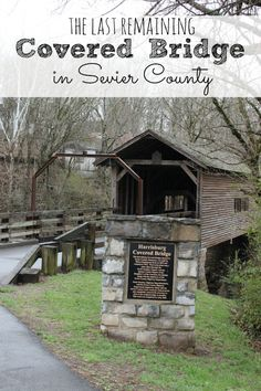 The Last Remaining Covered Bridge in Sevier County- Harrisburg Bridge