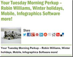 Your Tuesday Morning Perkup – Robin Williams, Winter holidays, Mobile, Infographics Software more!