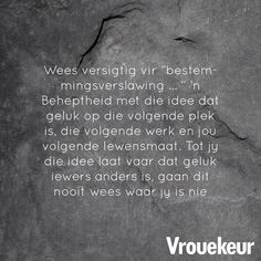 Vrouekeur | Vrouekeur-aanhalings True Quotes, Qoutes, Afrikaanse Quotes, Daily Bread, Advice, Inspirational Quotes, Groot, Sayings, Cards