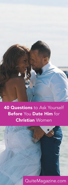 40 questions to ask yourself before you date him