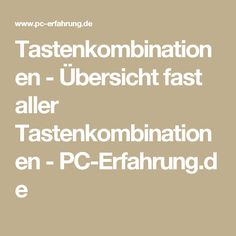 Tastenkombinationen - Übersicht fast aller Tastenkombinationen - PC-Erfahrung.de Computer Internet, Pc Computer, Whatsapp Tricks, Health Words, Phone Hacks, Microsoft Excel, Good To Know, Helpful Hints, Handy Tips