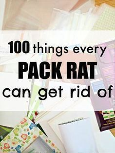 100 things that you can throw away NOW and won't even miss. I can't believe I was still holding on to some of these things in our house! No more clutter :) #clutterelimination #nomoreclutter #clutterhacks #cluttertips