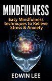 Free Kindle Book -   Mindfulness for Beginners: Simple techniques to Relieve Stress and Anxiety: (Practice for Modern Everyday Life) (Meditation, Meditation technique, Social anxiety, Stress Management, Happiness) Check more at http://www.free-kindle-books-4u.com/health-fitness-dietingfree-mindfulness-for-beginners-simple-techniques-to-relieve-stress-and-anxiety-practice-for-modern-everyday-life-meditation-meditation-technique-social-anx/