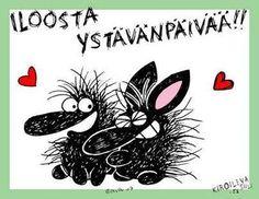 Kiroileva siili - iloosta ystävänpäivää Happy Friendship Day, Valentines Day, Poems, Cute Animals, Happy Birthday, Thoughts, Cards, Hedgehog, Sweet
