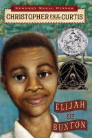 Elijah of Buxton / In 1859, eleven-year-old Elijah Freeman, the first free-born child in Buxton, Canada, which is a haven for slaves fleeing the American south, uses his wits and skills to try to bring to justice the lying preacher who has stolen money that was to be used to buy a family's freedom