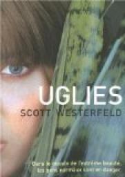 Uglies, Scott Westerfeld - SF WES - Qu'elle va être belle la vie quand Tally Youngblood aura seize ans. Après l'opération, elle ira chez les Pretties. Parce que la vie à Uglyville, ce n'est rien comparé à celle qui l'attend à New Pretty Town. Dans ce futur éloigné, les gens sont normaux jusqu'à seize ans. On les rend parfaits ensuite. Évidemment, ils ont alors tendance à tous se ressembler, parce qu'une fois qu'on a défini la perfection, on s'y tient.
