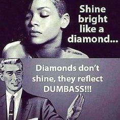 Rihanna And Diamonds Haha
