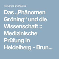 """Das """"Phänomen Gröning"""" und die Wissenschaft :: Medizinische Prüfung in Heidelberg - Bruno Gröning-Freundeskreis Biography, Circle Of Friends, Heidelberg, Science, Medicine"""