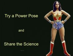 Straight from Amy Cuddy's TED talk - the classic power pose, a la Wonder Woman.
