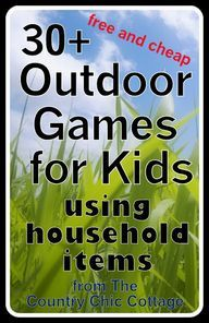 Outdoor Games for Kids using Household Items (free and cheap summer boredom busters) ~ * THE COUNTRY CHIC COTTAGE (DIY, Home Decor, Crafts, Farmhouse)  source img