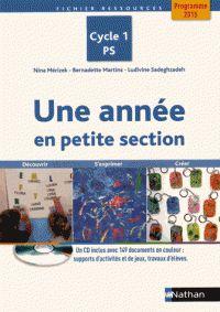 Nina Mérizek et Bernadette Martins - Une année en petite section - Programme 2015 Cycle 1 PS. 1 Cédérom -  http://hip.univ-orleans.fr/ipac20/ipac.jsp?session=14C01W993966W.773&profile=scd&source=~!la_source&view=subscriptionsummary&uri=full=3100001~!575154~!1&ri=5&aspect=subtab48&menu=search&ipp=25&spp=20&staffonly=&term=Une+ann%C3%A9e+en+petite+section+2015&index=.GK&uindex=&aspect=subtab48&menu=search&ri=5&limitbox_1=LO01+=+ITIUF+or+SE01+=+ITIUF+or+$LD6+=+RELEC