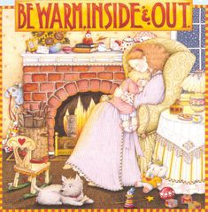 Be Warm  (http://www.ebay.com/itm/BE-WARM-INSIDE-OUT-Mother-Baby-Handcraft-Fridge-Magnet-Art-by-Mary-Engelbreit-/281046458572?pt=LH_DefaultDomain_0=item416faca0cc)