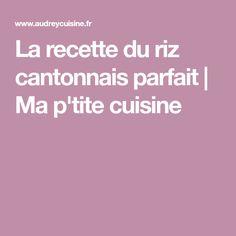 La recette du riz cantonnais parfait | Ma p'tite cuisine