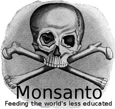 Monsanto feeding the world's less educated | Anonymous ART of Revolution