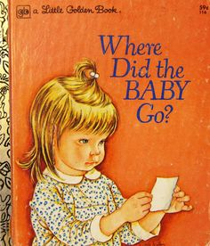 Little Golden Book - Where Did the Baby Go?, written by Sheila Hayes, illustrated by Eloise Wilkin, and published in 1974. Follow the source link for complete scans.