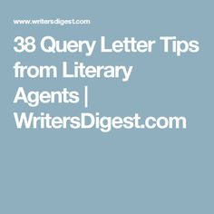 38 Query Letter Tips from Literary Agents | WritersDigest.com