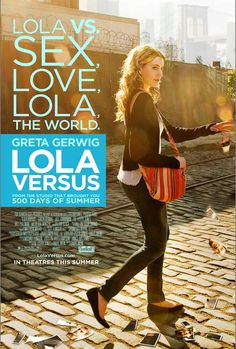 Lola vs.     From the studio that brought you: 500 day of Summer