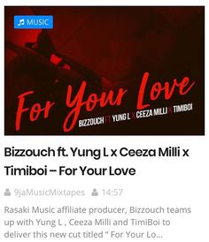 Bizzouch ft. Yung L x Ceeza Milli x Timiboi  For Your Love http://bit.ly/2K2beD8 Via @9jamusicmixtapes #bizzouch #yungl #ceezamilli #timiboi