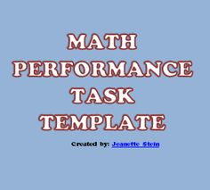 4 Steps to Create Math Performance Tasks with a Quick and Easy Template   High School Math Teachers